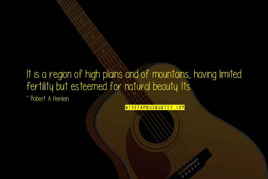 Region Quotes By Robert A. Heinlein: It is a region of high plains and