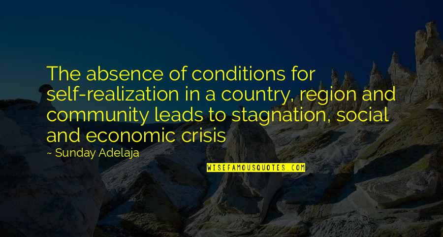 Region Quotes By Sunday Adelaja: The absence of conditions for self-realization in a