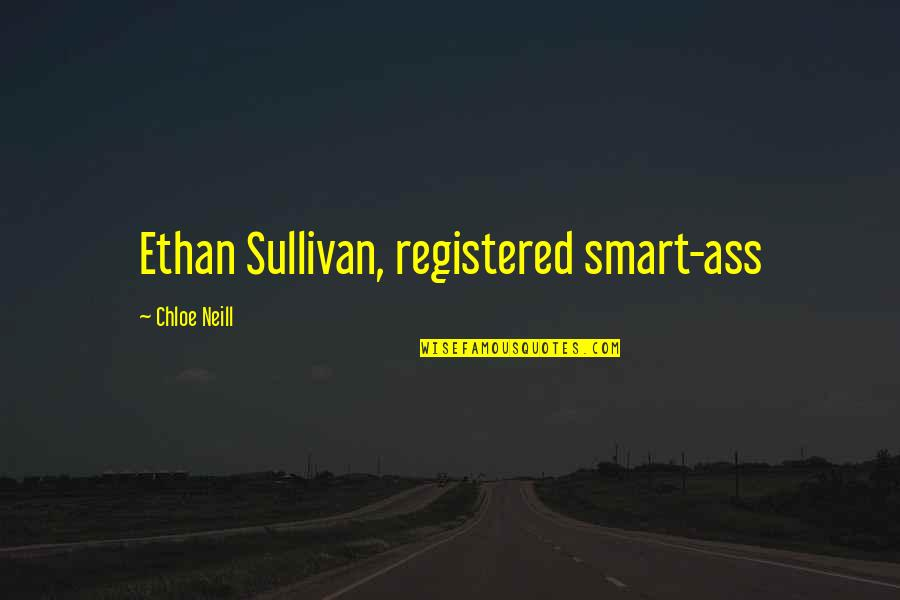 Registered Quotes By Chloe Neill: Ethan Sullivan, registered smart-ass