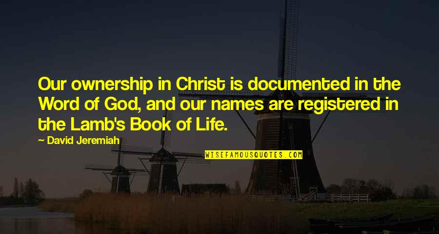 Registered Quotes By David Jeremiah: Our ownership in Christ is documented in the