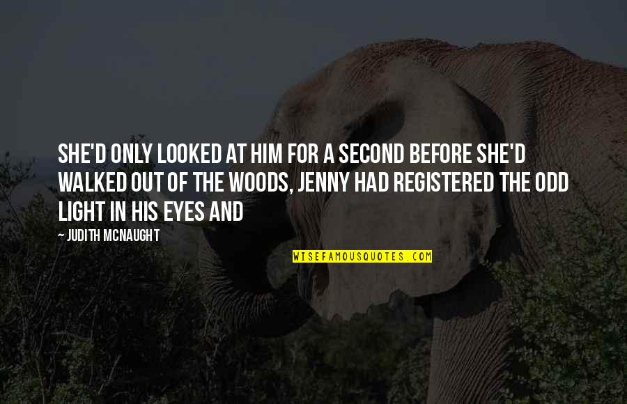 Registered Quotes By Judith McNaught: she'd only looked at him for a second