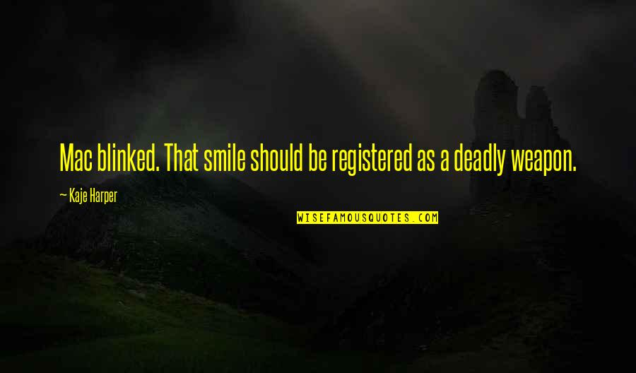 Registered Quotes By Kaje Harper: Mac blinked. That smile should be registered as