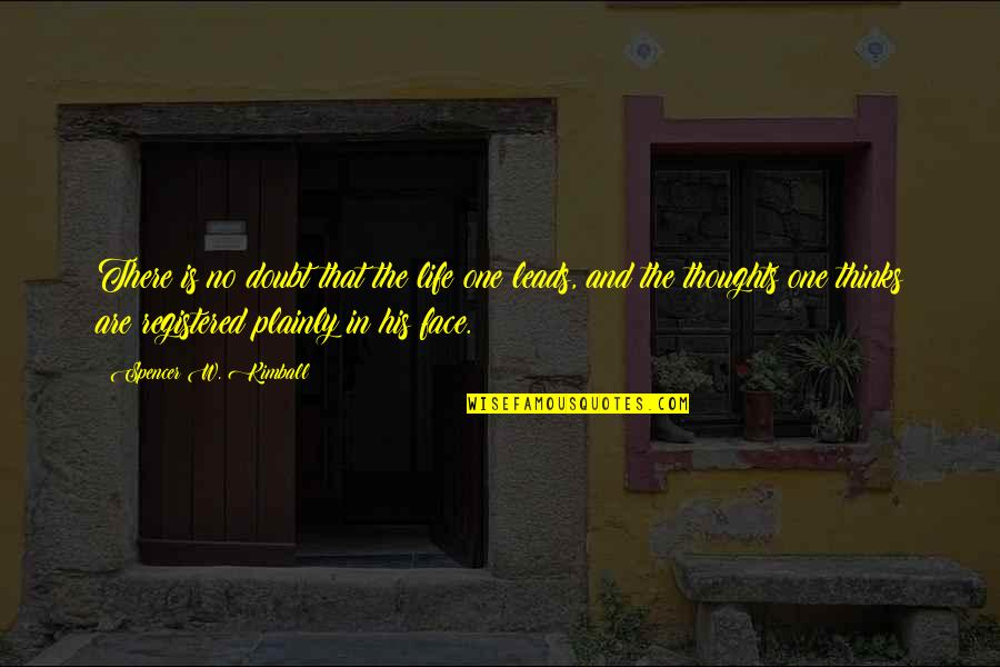 Registered Quotes By Spencer W. Kimball: There is no doubt that the life one