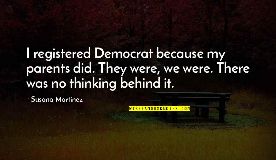 Registered Quotes By Susana Martinez: I registered Democrat because my parents did. They