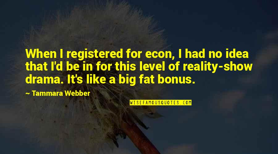 Registered Quotes By Tammara Webber: When I registered for econ, I had no