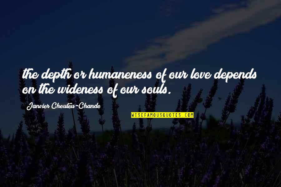 Regret Love Quotes By Janvier Chouteu-Chando: the depth or humaneness of our love depends