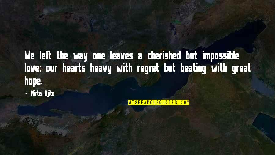 Regret Love Quotes By Mirta Ojito: We left the way one leaves a cherished