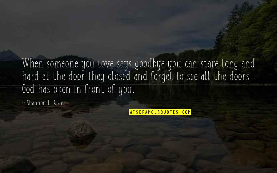 Regret Love Quotes By Shannon L. Alder: When someone you love says goodbye you can
