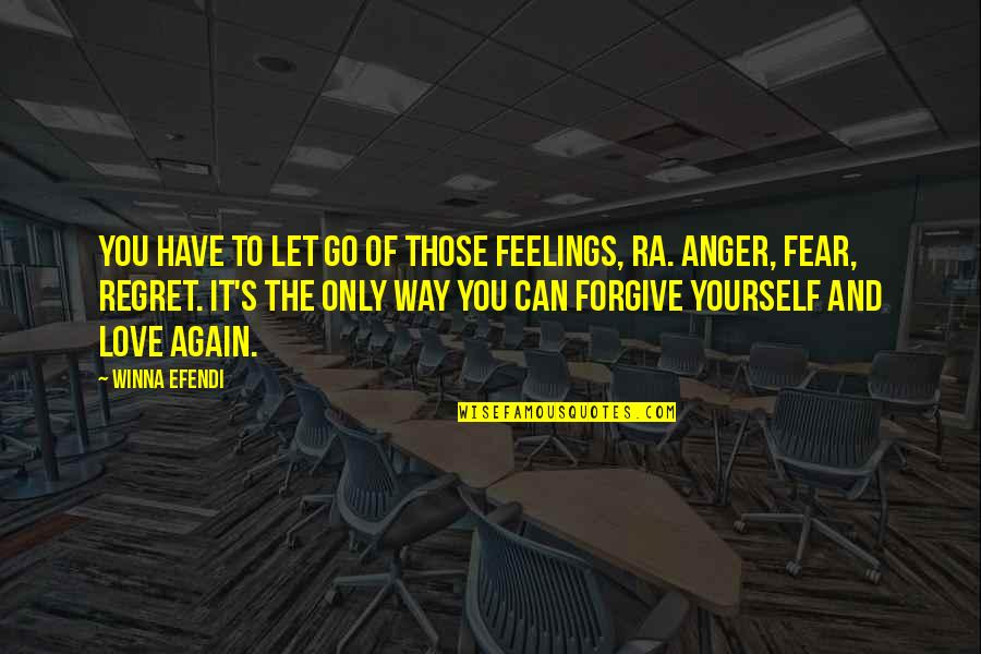 Regret Love Quotes By Winna Efendi: You have to let go of those feelings,