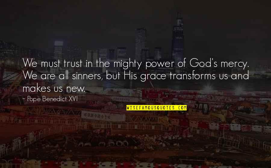 Reichelt Quotes By Pope Benedict XVI: We must trust in the mighty power of