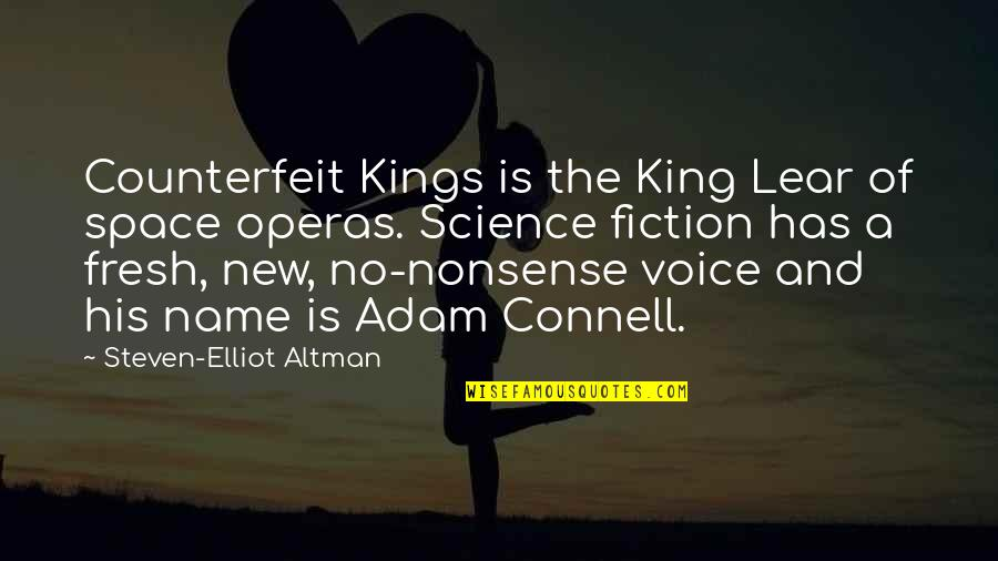 Reichelt Quotes By Steven-Elliot Altman: Counterfeit Kings is the King Lear of space
