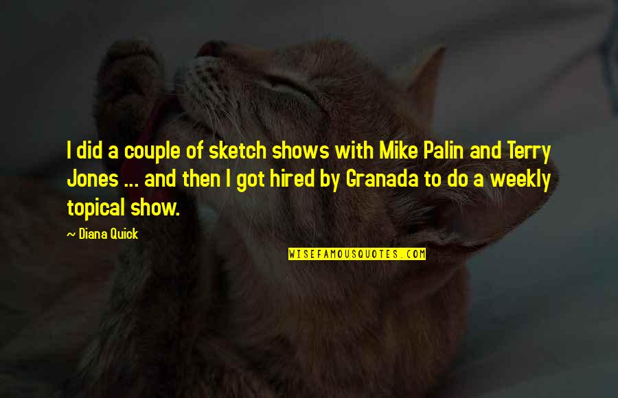 Reign Season 1 Episode 7 Quotes By Diana Quick: I did a couple of sketch shows with