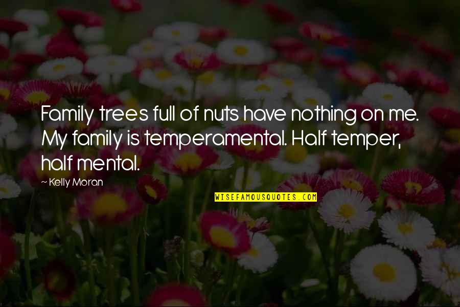 Reign Season 1 Episode 7 Quotes By Kelly Moran: Family trees full of nuts have nothing on