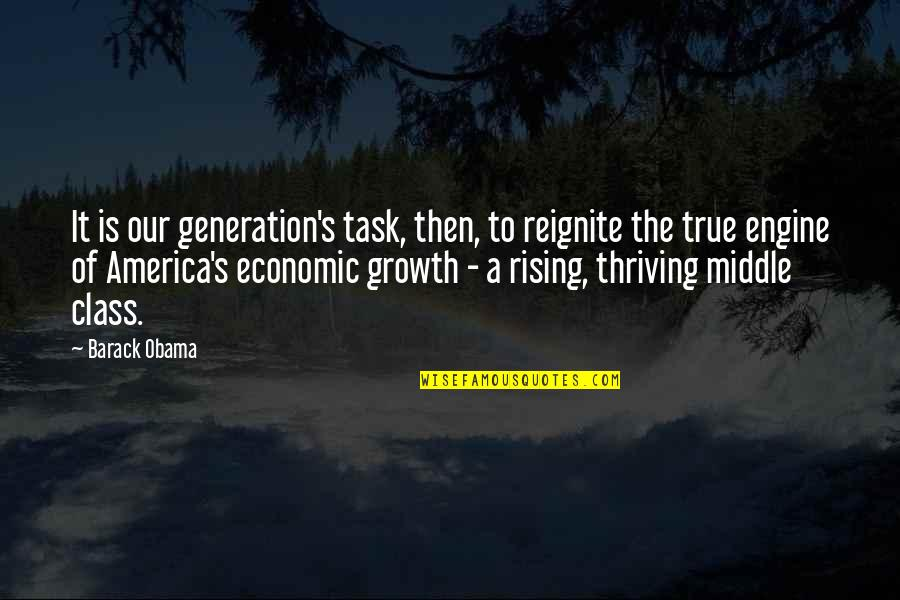 Reignite Quotes By Barack Obama: It is our generation's task, then, to reignite