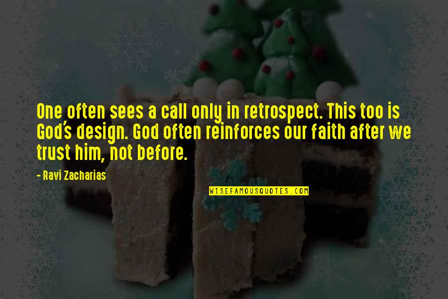 Reinforces Quotes By Ravi Zacharias: One often sees a call only in retrospect.