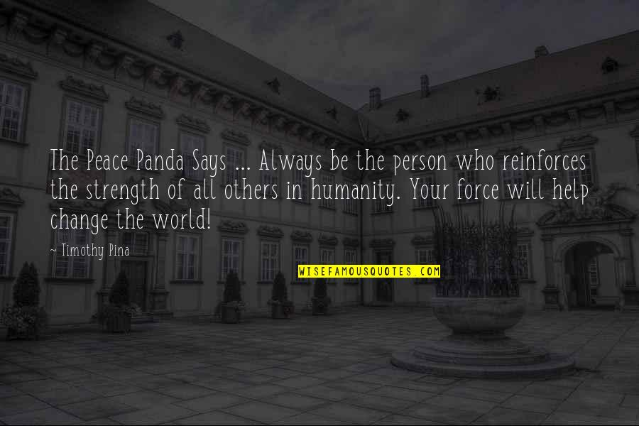 Reinforces Quotes By Timothy Pina: The Peace Panda Says ... Always be the