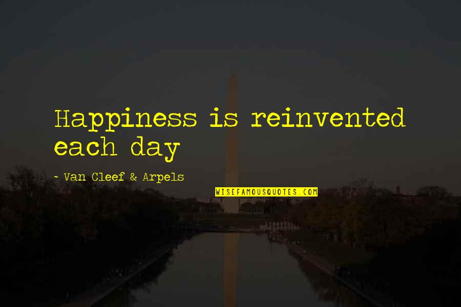 Reinvented Quotes By Van Cleef & Arpels: Happiness is reinvented each day