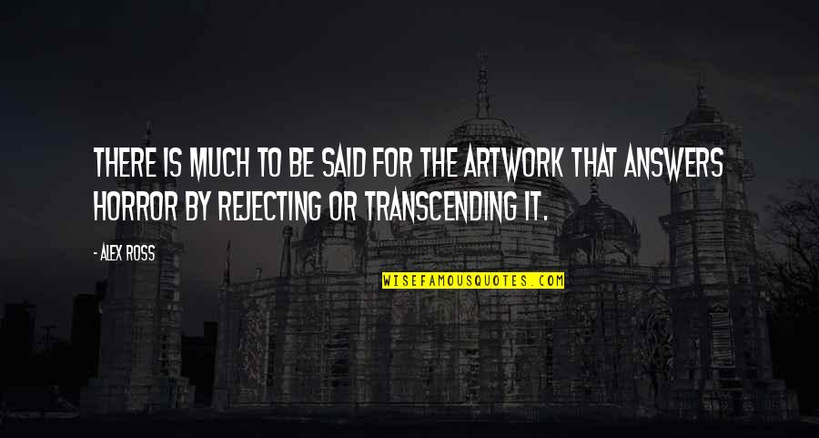 Rejecting You Quotes By Alex Ross: There is much to be said for the