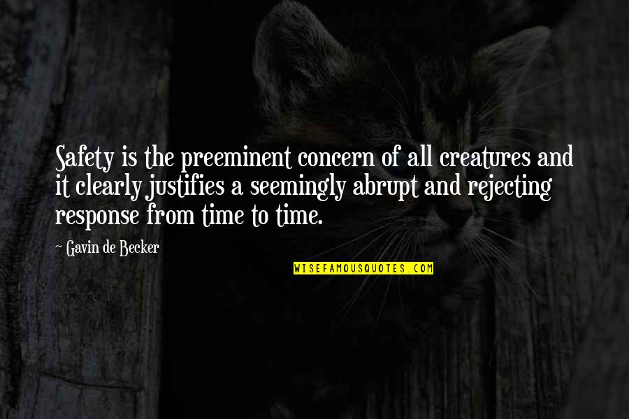 Rejecting You Quotes By Gavin De Becker: Safety is the preeminent concern of all creatures