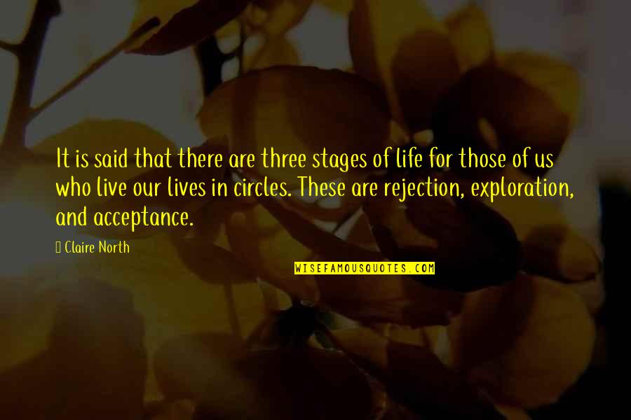 Rejection In Life Quotes By Claire North: It is said that there are three stages