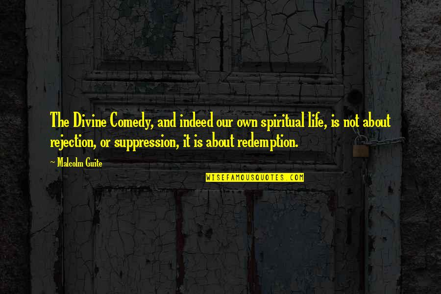 Rejection In Life Quotes By Malcolm Guite: The Divine Comedy, and indeed our own spiritual