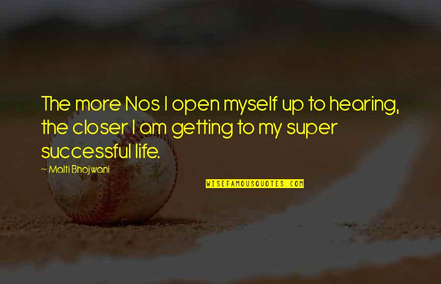 Rejection In Life Quotes By Malti Bhojwani: The more Nos I open myself up to
