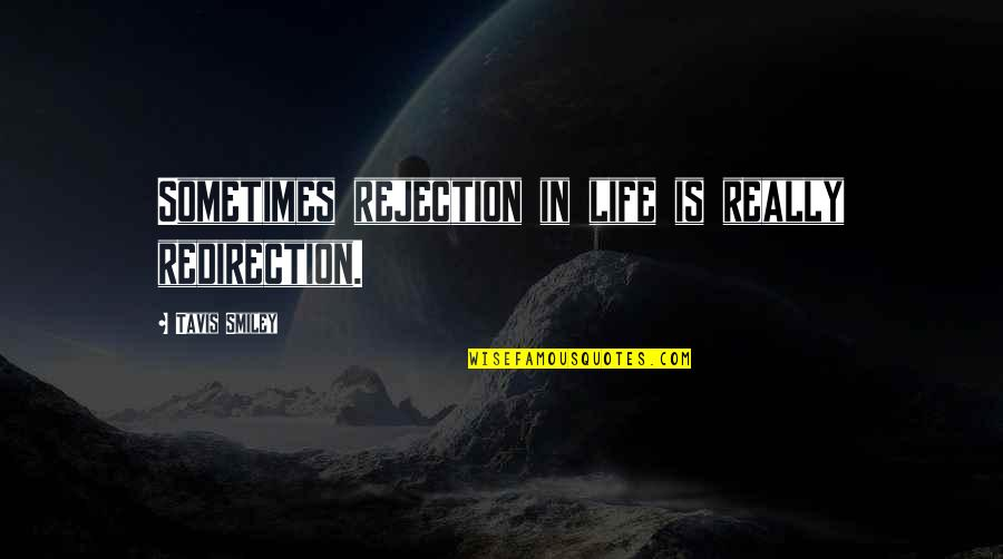 Rejection In Life Quotes By Tavis Smiley: Sometimes rejection in life is really redirection.