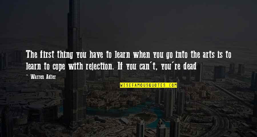 Rejection In Life Quotes By Warren Adler: The first thing you have to learn when