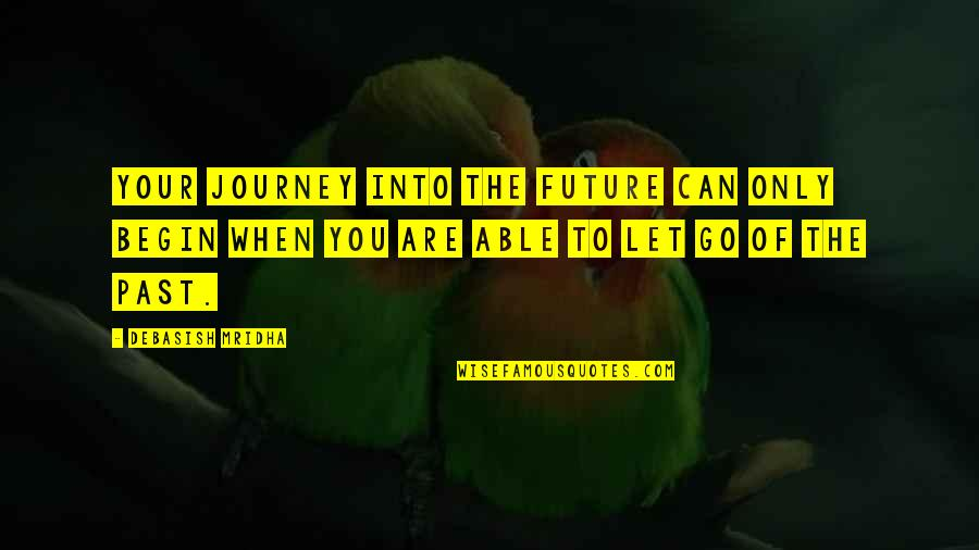 Relatable Back To School Quotes By Debasish Mridha: Your journey into the future can only begin