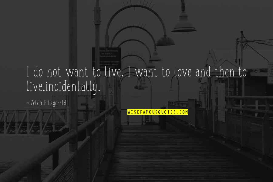 Relatable Back To School Quotes By Zelda Fitzgerald: I do not want to live. I want