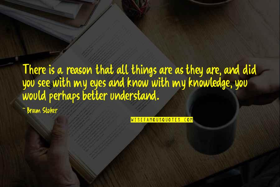 Relating Quotes By Bram Stoker: There is a reason that all things are