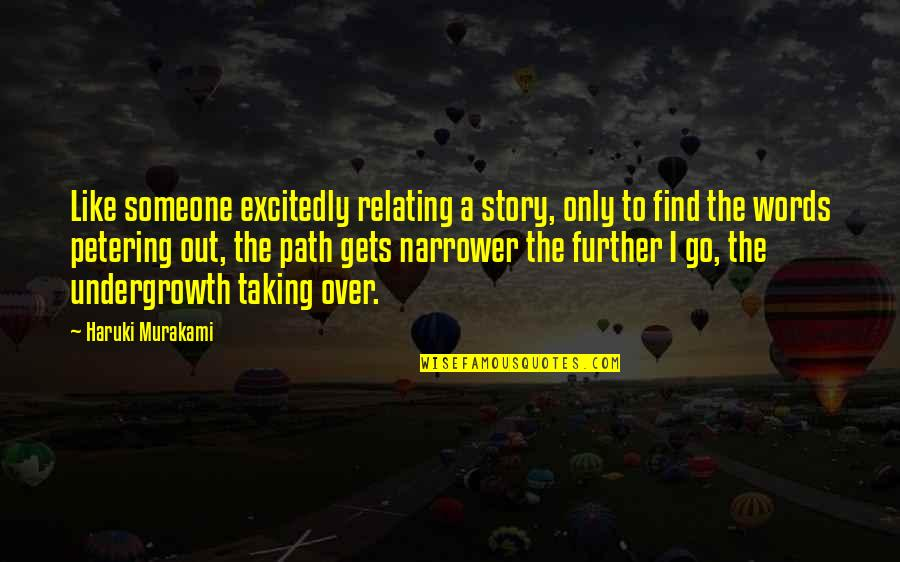 Relating Quotes By Haruki Murakami: Like someone excitedly relating a story, only to