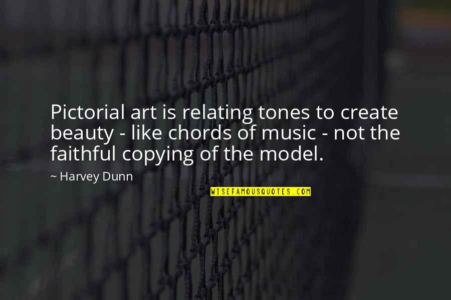 Relating Quotes By Harvey Dunn: Pictorial art is relating tones to create beauty