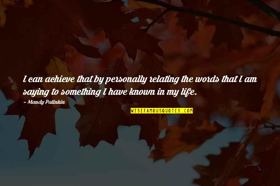 Relating Quotes By Mandy Patinkin: I can achieve that by personally relating the