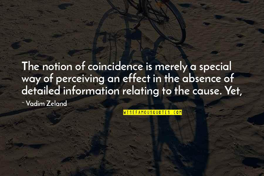 Relating Quotes By Vadim Zeland: The notion of coincidence is merely a special
