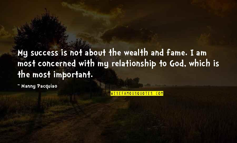 Relationship And Quotes By Manny Pacquiao: My success is not about the wealth and