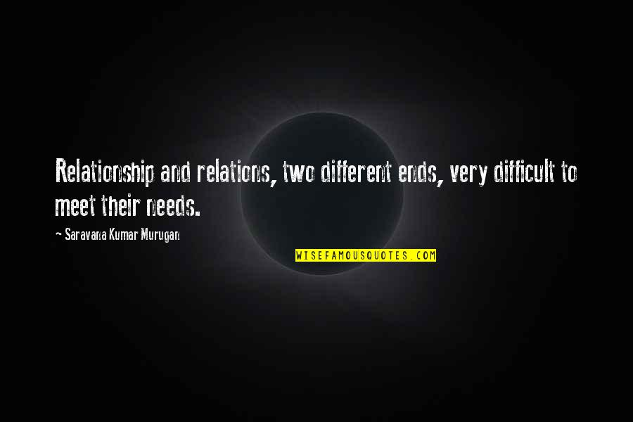 Relationship And Quotes By Saravana Kumar Murugan: Relationship and relations, two different ends, very difficult