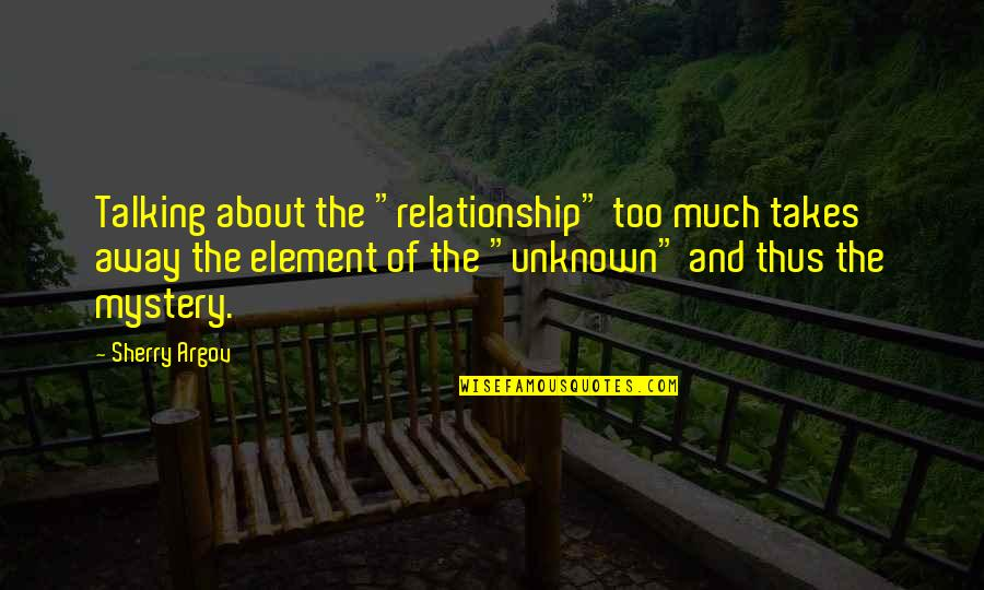 "Relationship And Quotes By Sherry Argov: Talking about the ""relationship"" too much takes away"