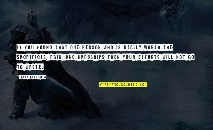 Relationship Sacrifices Quotes By Anna Agoncillo: If you found that one person who is