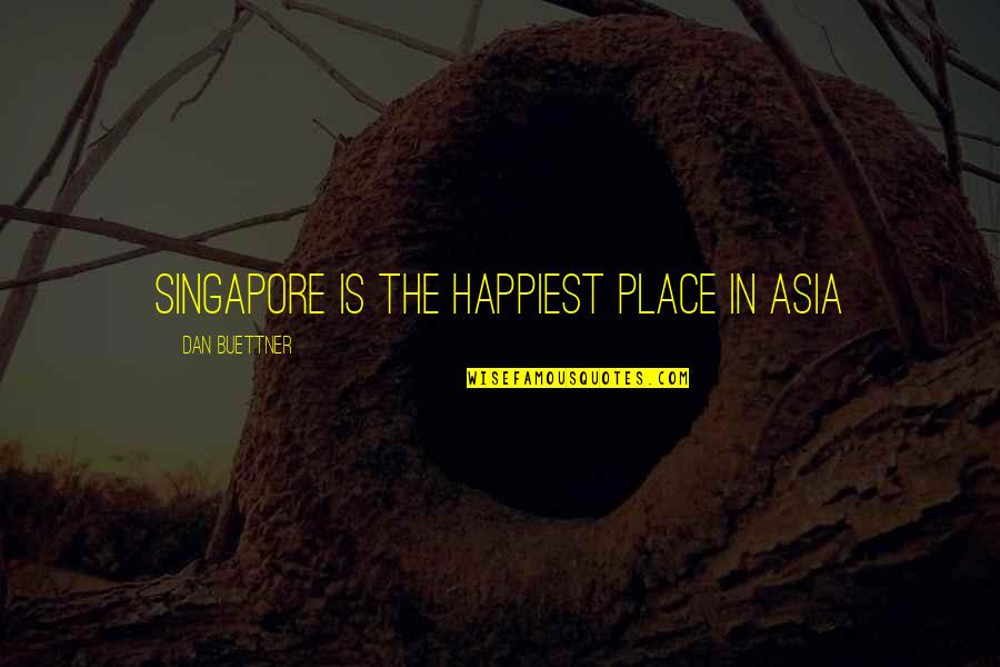 Relationships That Are Not Meant To Be Quotes By Dan Buettner: Singapore is the happiest place in Asia