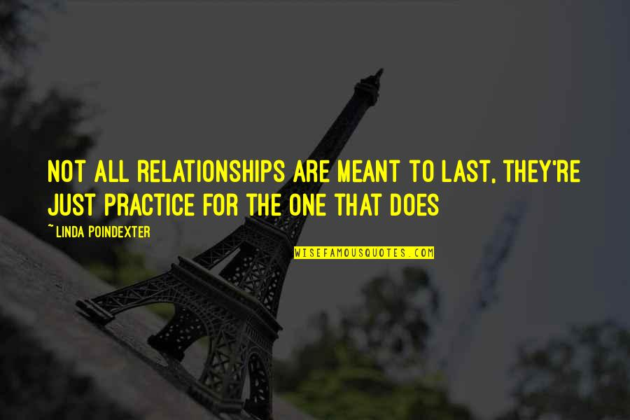 Relationships That Are Not Meant To Be Quotes By Linda Poindexter: Not all relationships are meant to last, they're