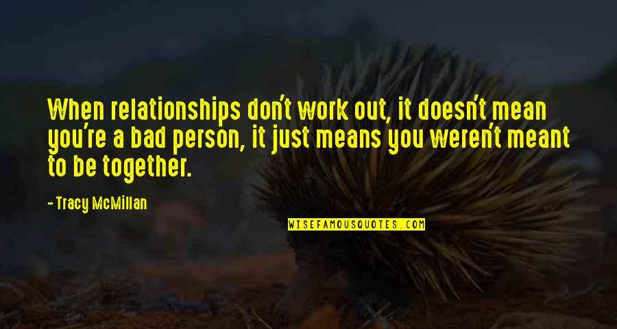 Relationships That Are Not Meant To Be Quotes By Tracy McMillan: When relationships don't work out, it doesn't mean