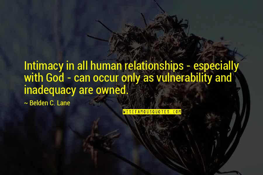 Relationships With God Quotes By Belden C. Lane: Intimacy in all human relationships - especially with