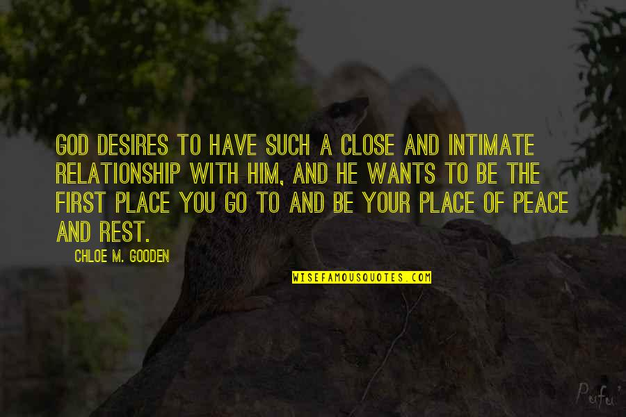Relationships With God Quotes By Chloe M. Gooden: God desires to have such a close and