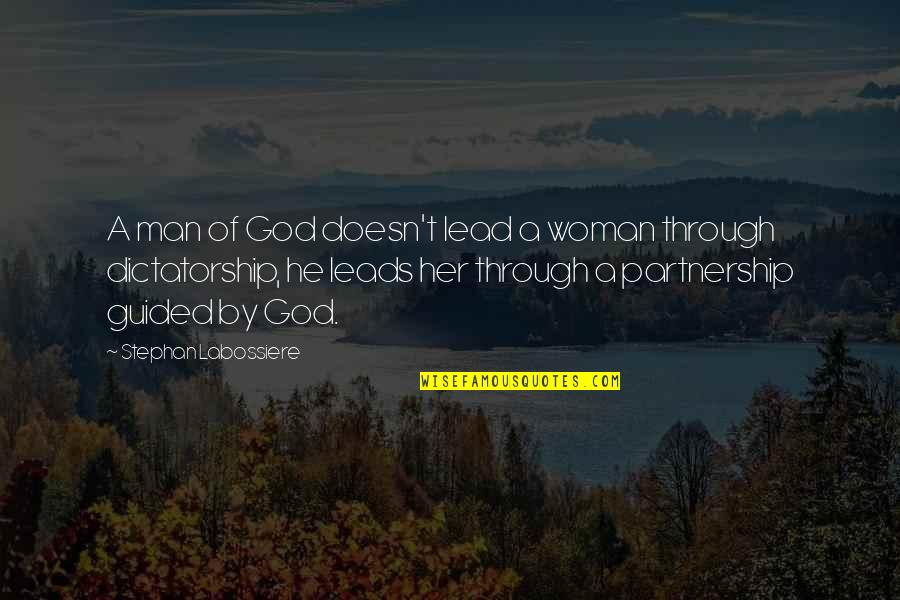 Relationships With God Quotes By Stephan Labossiere: A man of God doesn't lead a woman