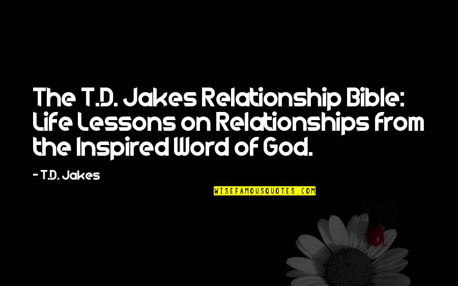 Relationships With God Quotes By T.D. Jakes: The T.D. Jakes Relationship Bible: Life Lessons on