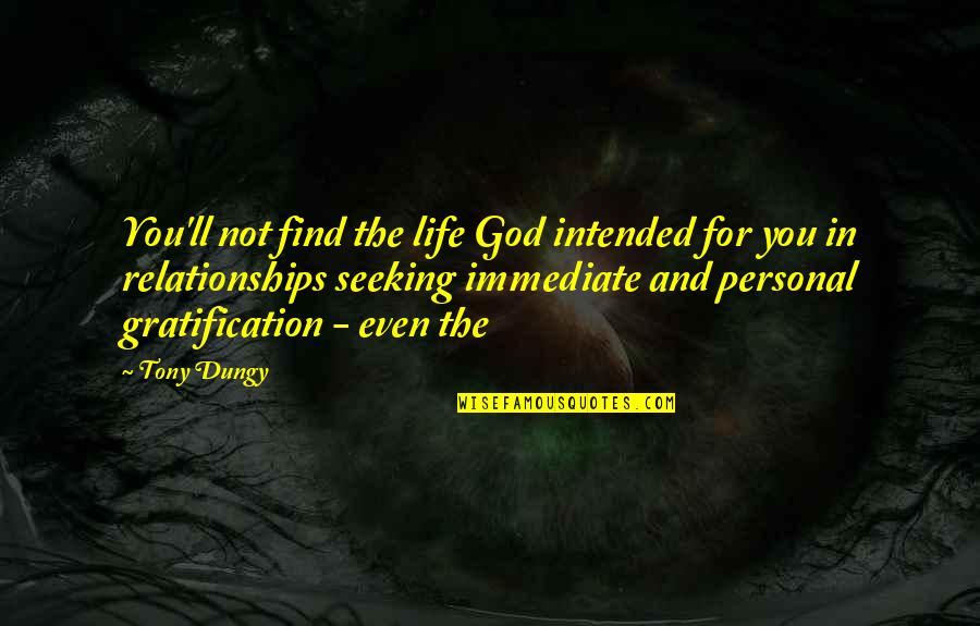 Relationships With God Quotes By Tony Dungy: You'll not find the life God intended for