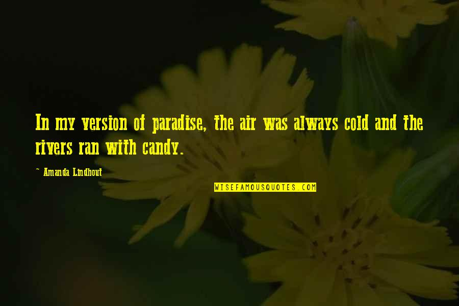 Relax God Is In Control Quotes By Amanda Lindhout: In my version of paradise, the air was