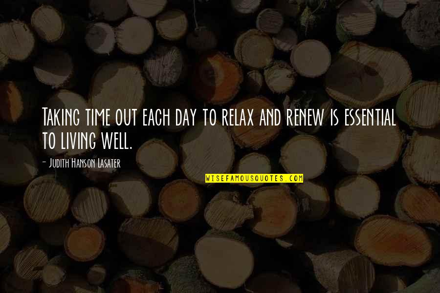 Relax Time Quotes By Judith Hanson Lasater: Taking time out each day to relax and