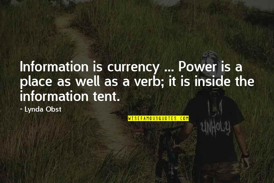 Relevint Quotes By Lynda Obst: Information is currency ... Power is a place